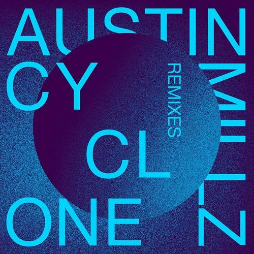 Austin Millz - Cyclone (Remixes)