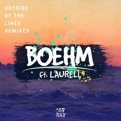 Boehm feat. Laurell - Outside Of The Lines (Remixes)