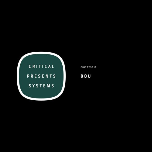 Bou - Critical Presents Systems 015 [CRITSYS015]