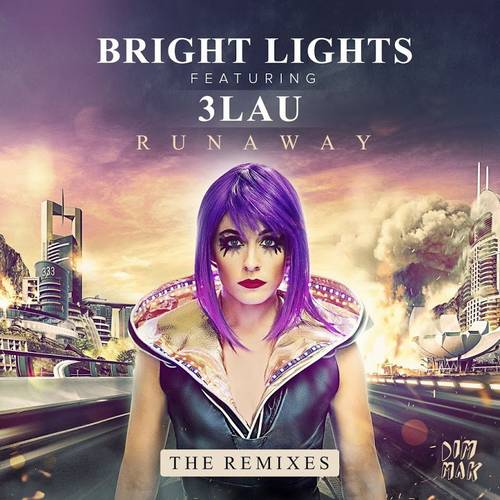 Bright Lights feat. 3LAU - Runaway (Remixes)