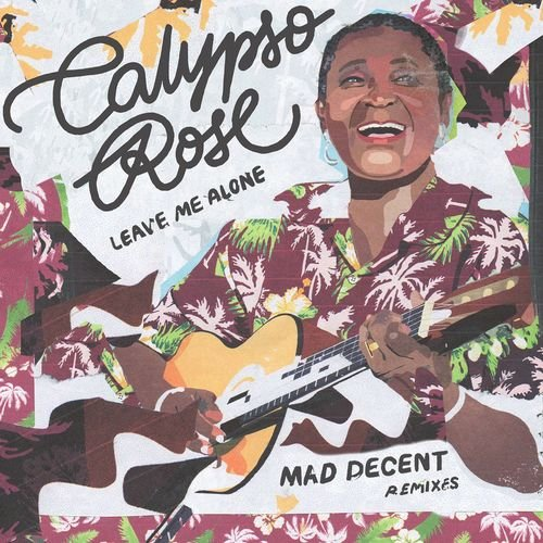 Calypso Rose feat. Manu Chao - Leave Me Alone (Mad Decent Remixes)
