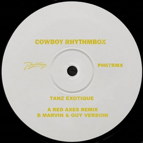 Cowboy Rhythmbox - Tanz Exotique (Remixes) [PH67RMXDZ]
