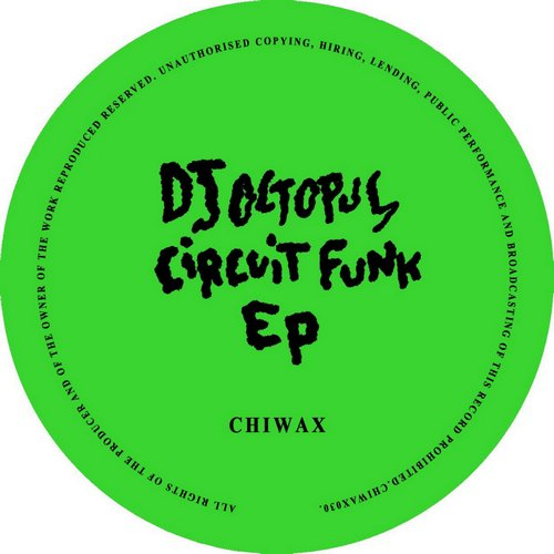 DJ Octopus - Circuit Funk [CHIWAX030]