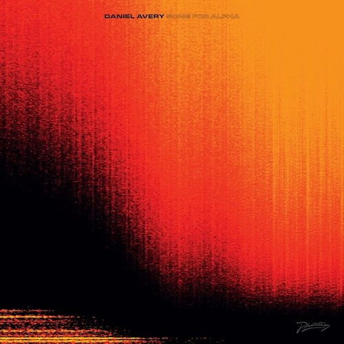 Daniel Avery - Song for Alpha [PHLP09D]
