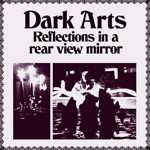 Dark Arts - Reflections In A Rear View Mirror [STRLP035]
