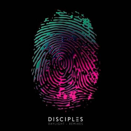 Disciples - Daylight (Remixes)