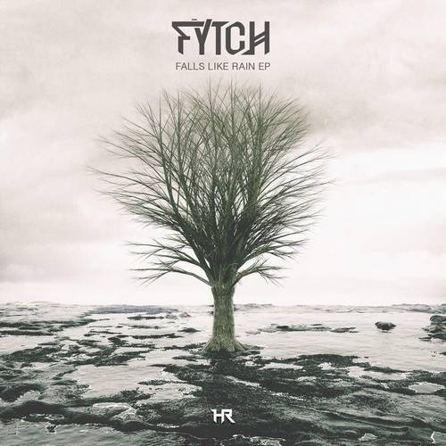 Fytch - Falls Like Rain [HR041]