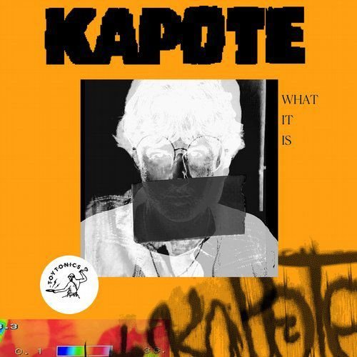 Kapote - What It Is [TOYT090]
