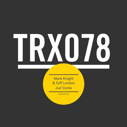 Mark Knight, Tuff London - Jus Come [TRX07801Z]