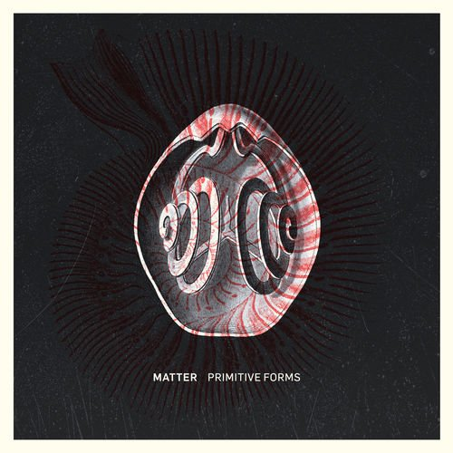 Matter - Primitive Forms [ACT370]