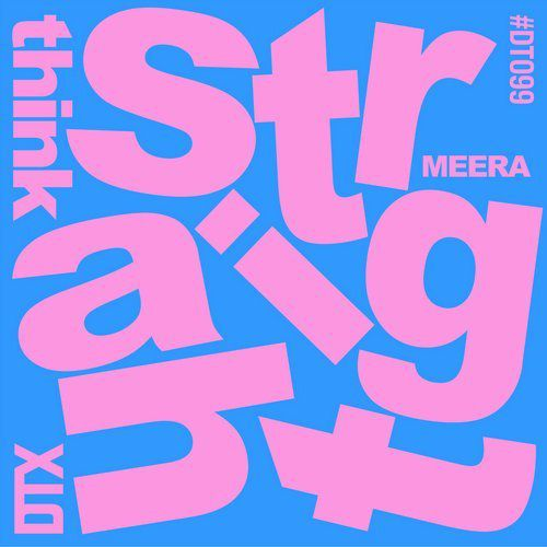 Meera - Think Straight [DT099]