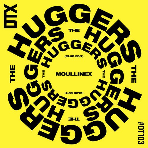 Moullinex - The Huggers (Club Edit) [DT103]