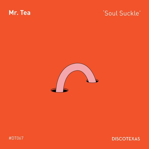 Mr. Tea - Soul Suckle [DT067]