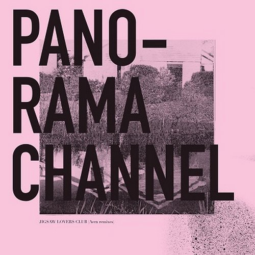 Panorama - Channel Jigsaw Lovers Club (Aera remixes) [BIO026]