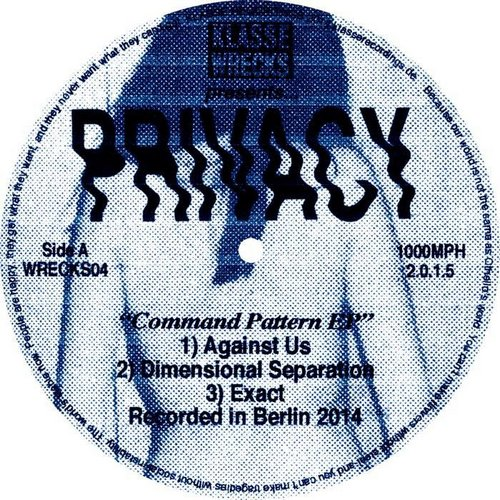 Privacy - Command Pattern (w Helena Hauff Remix) [WRECKS004]