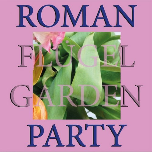 Roman Flugel - Garden Party [RB088]