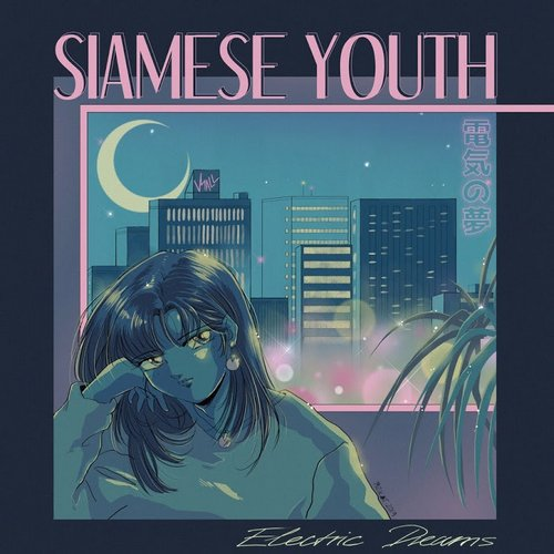 Siamese Youth - Electric Dreams
