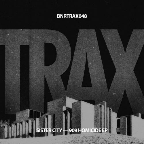 Sister City - 909 Homicide [BNRTRAX048]