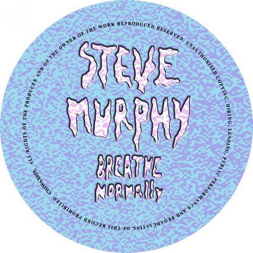 Steve Murphy - Breathe Normally [CHIWAX029]