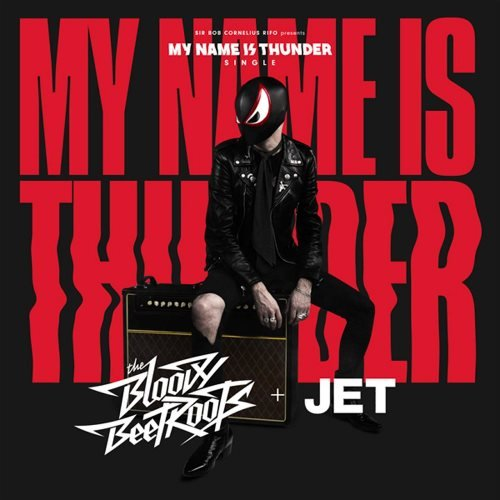 The Bloody Beetroots + Jet - My Name Is Thunder