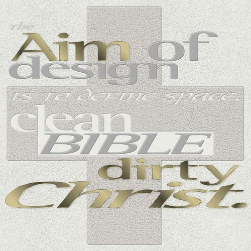 The Aim Of Design Is To Define Space - Clean Bible Dirty Christ [MTR103DNL]