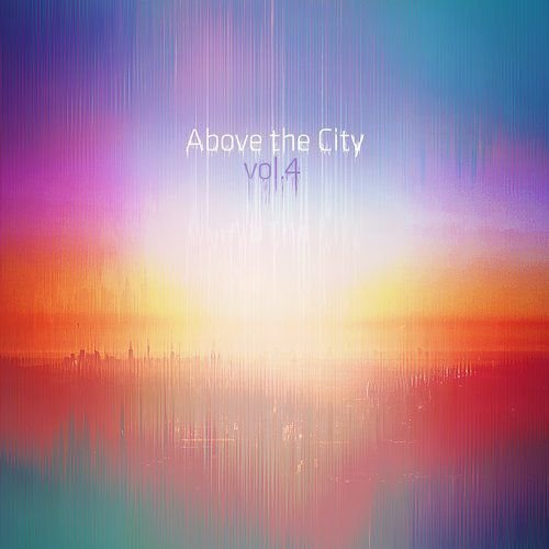 Various Artists - Above The City Volume 4 [CP0VA004]