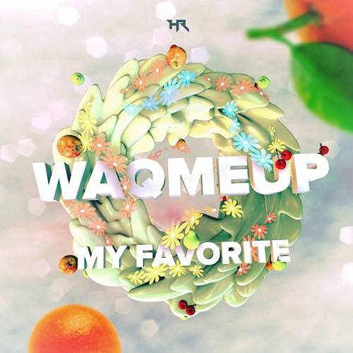WAQMEUP - My Favorite [HR031]